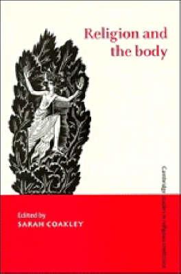 Religion and the Body - Cambridge Studies in Religious Traditions (Hardback)