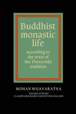 Buddhist Monastic Life: According to the Texts of the Theravada Tradition (Paperback)