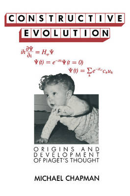 Constructive Evolution: Origins and Development of Piaget's Thought (Paperback)