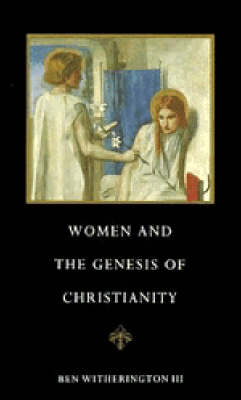 Women and the Genesis of Christianity (Paperback)