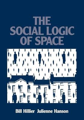 The Social Logic of Space (Paperback)