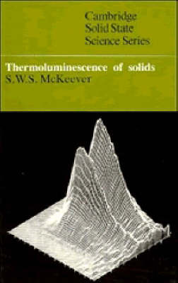 Thermoluminescence of Solids - Cambridge Solid State Science Series (Paperback)