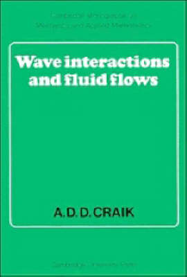 Cambridge Monographs on Mechanics: Wave Interactions and Fluid Flows (Paperback)