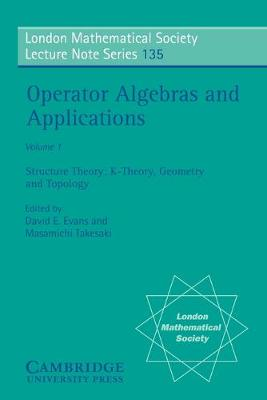 London Mathematical Society Lecture Note Series Operator Algebras and Applications: Series Number 135: Structure Theory; K-theory, Geometry and Topology Volume 1 (Paperback)