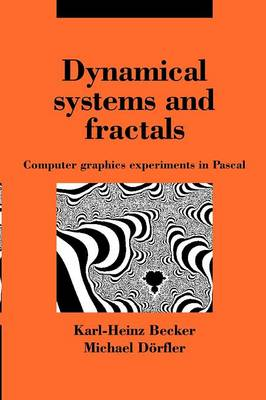 Dynamical Systems and Fractals: Computer Graphics Experiments with Pascal (Paperback)