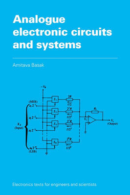 Analogue Electronic Circuits and Systems - Electronics Texts for Engineers and Scientists (Paperback)