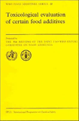 Toxicological Evaluation of Certain Food Additives - WHO Food Additives Series 22 (Paperback)