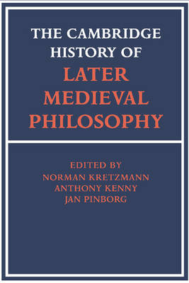 The Cambridge History of Later Medieval Philosophy: From the Rediscovery of Aristotle to the Disintegration of Scholasticism, 1100-1600 (Paperback)