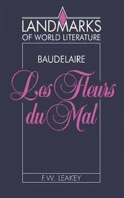 Baudelaire: Les Fleurs du mal - Landmarks of World Literature (Paperback)