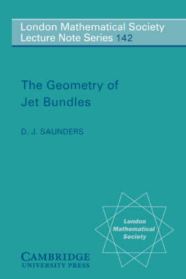 The Geometry of Jet Bundles - London Mathematical Society Lecture Note Series 142 (Paperback)