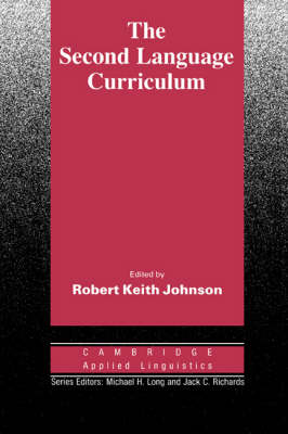 The Second Language Curriculum - Cambridge Applied Linguistics (Paperback)