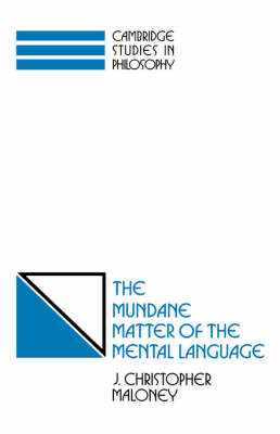 The Mundane Matter of the Mental Language - Cambridge Studies in Philosophy (Hardback)