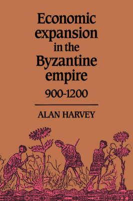 Economic Expansion in the Byzantine Empire, 900-1200 (Hardback)
