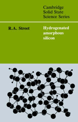 Cambridge Solid State Science Series: Hydrogenated Amorphous Silicon (Hardback)
