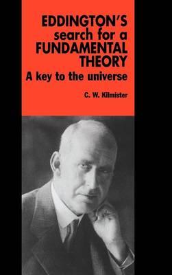 Eddington's Search for a Fundamental Theory: A Key to the Universe (Hardback)