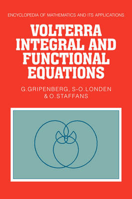 Volterra Integral and Functional Equations - Encyclopedia of Mathematics and Its Applications 34 (Hardback)
