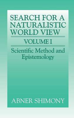 The Search for a Naturalistic World View: Volume 1 (Hardback)