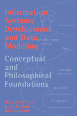 Information Systems Development and Data Modeling: Conceptual and Philosophical Foundations (Hardback)