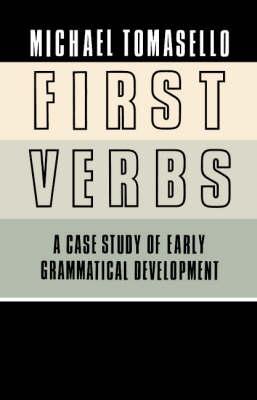 First Verbs: A Case Study of Early Grammatical Development (Hardback)