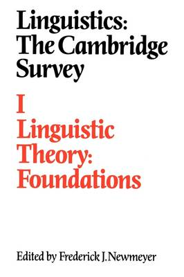 Linguistics: The Cambridge Survey: Volume 1, Linguistic Theory: Foundations (Paperback)