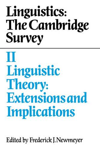 Linguistics: The Cambridge Survey: Linguistic Theory: Extensions and Implications Volume 2 (Paperback)