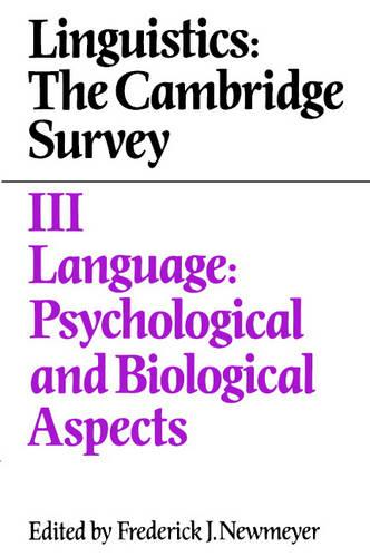 Linguistics: The Cambridge Survey: Language: Psychological and Biological Aspects Volume 3 (Paperback)