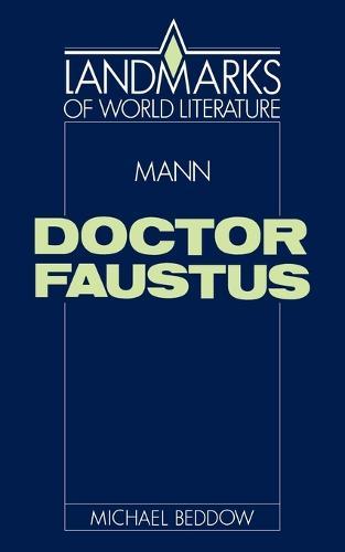Mann: Doctor Faustus - Landmarks of World Literature (Paperback)