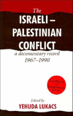 The Israeli-Palestinian Conflict: A Documentary Record, 1967-1990 (Paperback)
