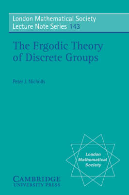 London Mathematical Society Lecture Note Series: The Ergodic Theory of Discrete Groups Series Number 143 (Paperback)