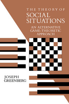 The Theory of Social Situations: An Alternative Game-Theoretic Approach (Paperback)