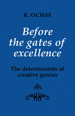 Before the Gates of Excellence: The Determinants of Creative Genius (Paperback)