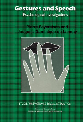 Studies in Emotion and Social Interaction: Gestures and Speech: Psychological Investigations (Hardback)