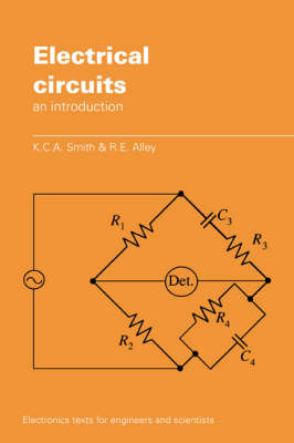 Electrical Circuits: An Introduction - Electronics Texts for Engineers and Scientists (Paperback)