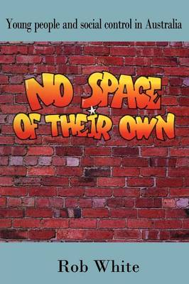 No Space of their Own: Young People and Social Control in Australia (Paperback)