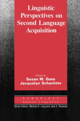 Linguistic Perspectives on Second Language Acquisition - Cambridge Applied Linguistics (Paperback)