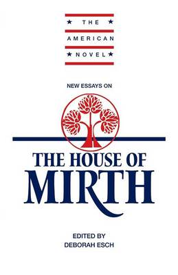 The American Novel: New Essays on 'The House of Mirth' (Paperback)