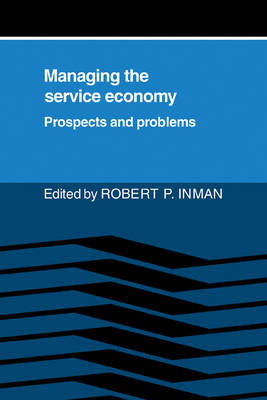 Managing the Service Economy: Prospects and Problems (Paperback)