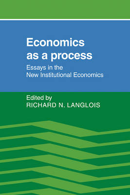 Economics as a Process: Essays in the New Institutional Economics (Paperback)