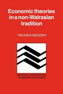 Economic Theories in a Non-Walrasian Tradition - Historical Perspectives on Modern Economics (Paperback)
