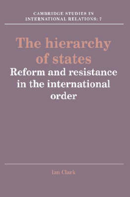Cambridge Studies in International Relations: The Hierarchy of States: Reform and Resistance in the International Order Series Number 7 (Paperback)