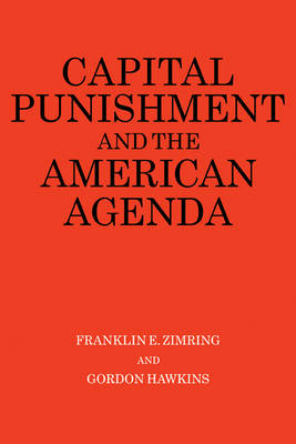 Capital Punishment and the American Agenda (Paperback)