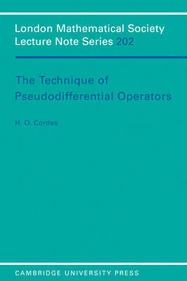 The Technique of Pseudodifferential Operators - London Mathematical Society Lecture Note Series 202 (Paperback)