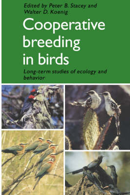 Cooperative Breeding in Birds: Long Term Studies of Ecology and Behaviour (Paperback)