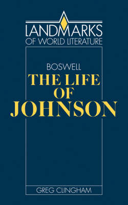 Landmarks of World Literature: James Boswell: The Life of Johnson (Paperback)