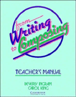 From Writing to Composing Teacher's manual: An Introductory Composition Course for Students of English (Paperback)