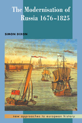 New Approaches to European History: The Modernisation of Russia, 1676-1825 Series Number 15 (Paperback)