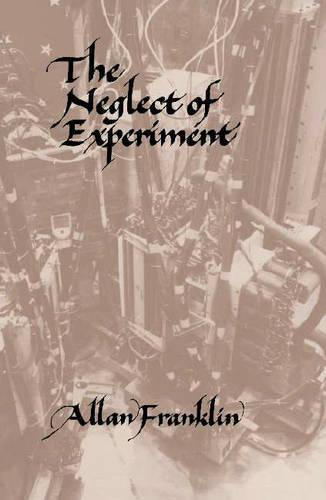 The Neglect of Experiment (Paperback)