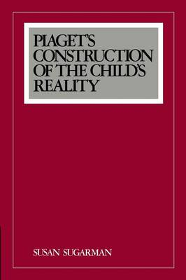Piaget's Construction of the Child's Reality (Paperback)