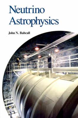 Neutrino Astrophysics (Paperback)