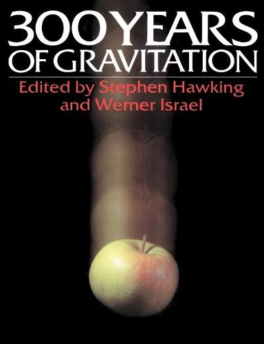 Three Hundred Years of Gravitation (Paperback)